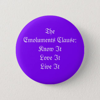 The Emoluments Clause Pinback Button