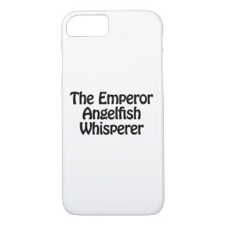 the emperor angelfish whisperer iPhone 8/7 case