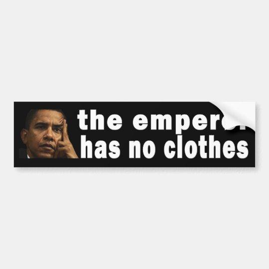 The emperor has no clothes bumper sticker