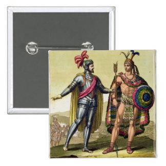 The Encounter between Hernando Cortes (1485-1547) Pinback Button