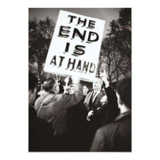 The End Is At Hand 5x7 Paper Invitation Card