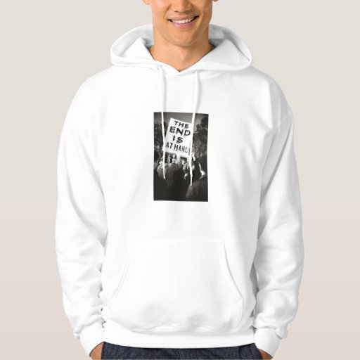 The End Is At Hand Hoodie