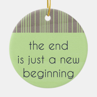THE END IS JUST A NEW BEGINNING RETRO BROWN GREEN Double-Sided CERAMIC ROUND CHRISTMAS ORNAMENT