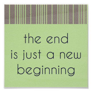 THE END IS JUST A NEW BEGINNING RETRO BROWN GREEN PRINT