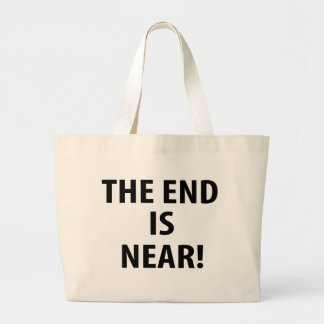 The End is Near Bags