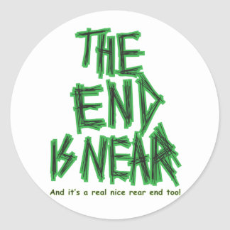 the End is Near Classic Round Sticker