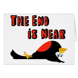 The End Is Near Falling Bird Card