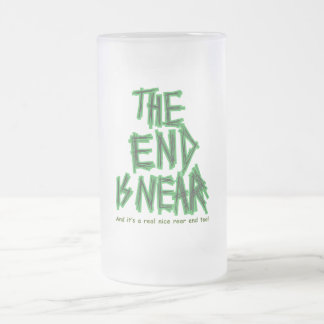 the End is Near Frosted Glass Beer Mug