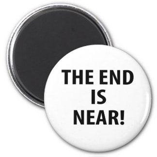 The End is Near Fridge Magnet