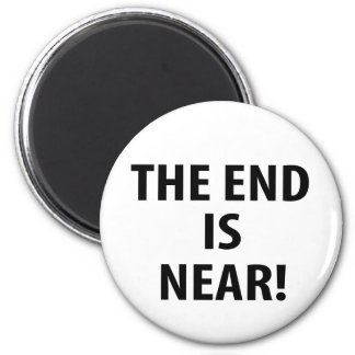 The End is Near Refrigerator Magnet