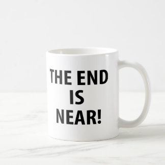 The End is Near Mugs