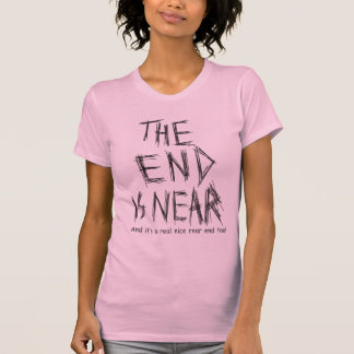 the end is near t shirts
