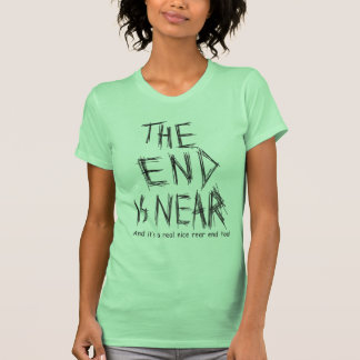 the end is near shirts