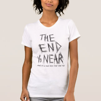 the end is near shirt