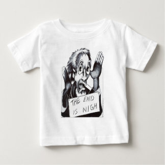 The End is Nigh Baby T-Shirt