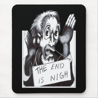 The End is Nigh Mouse Pad
