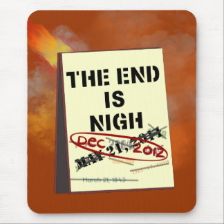 The End is Nigh Mousepad