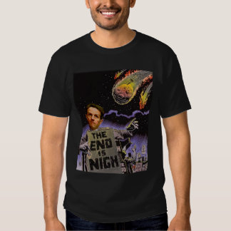 The End is Nigh Shirts