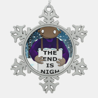 The End is Nigh Snowflake Pewter Christmas Ornament