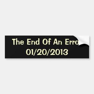 The End Of An Error - 01/20/2013 Car Bumper Sticker