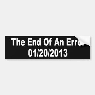 The End Of An Error 01/20/2013 Bumper Sticker
