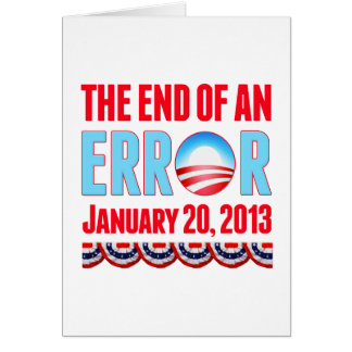 The End of An Error January 20, 2013 Obama Card