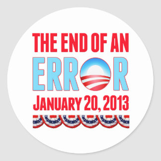 The End of An Error January 20, 2013 Obama Classic Round Sticker