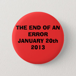 THE END OF AN ERROR JANUARY 20th 2013 Button