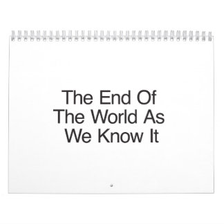 The End Of The World As We Know It Wall Calendar