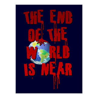 THE END OF THE WORLD IS NEAR PRINT