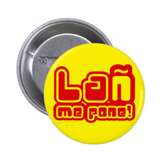 THE EÑE PUTS TO ME PINBACK BUTTON