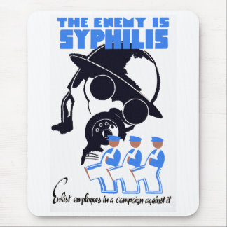 The Enemy Is Syphilis Mouse Pad
