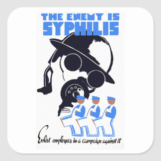The Enemy Is Syphilis Square Sticker