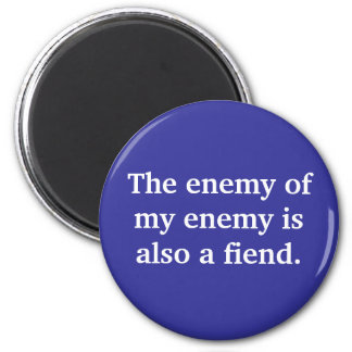 the-enemy-of-my-enemy-is-also-a-fiend01 refrigerator magnets