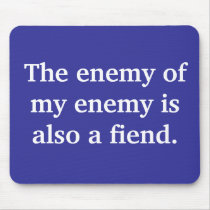 the-enemy-of-my-enemy-is-also-a-fiend01 mouse pad