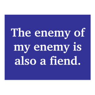 the-enemy-of-my-enemy-is-also-a-fiend01 postcard