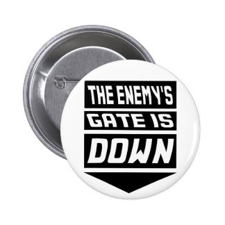 The Enemy's Gate Is Down 2 Inch Round Button
