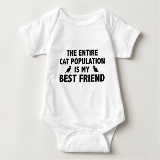 The Entire Cat Population Is My Best Friend Baby Bodysuit
