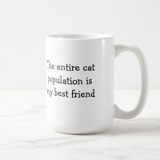 The entire cat population is my best friend basic white mug