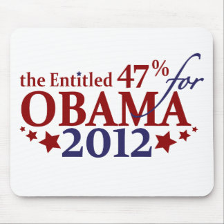 The Entitled 47% for Obama 2012 Mouse Pad