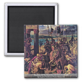 The Entry Of The Crusaders Into Constantinople Magnet