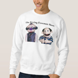 The Erving Freeman Show Sweatshirt