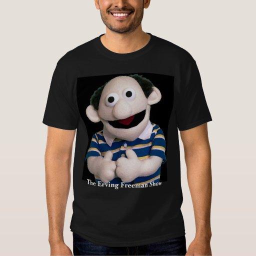 The Erving Freeman Show T Shirts