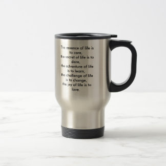 The essence of life is to care, the secret of l... travel mug