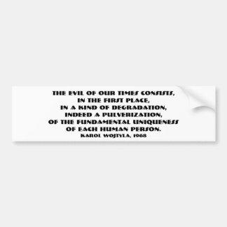 The evil of our times (JPII, 1968) Bumpersticker Car Bumper Sticker