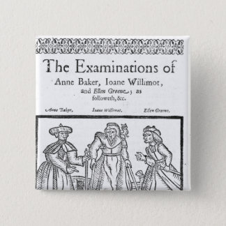 The Examinations of Anne Baker, Joanne Willimot Pinback Button
