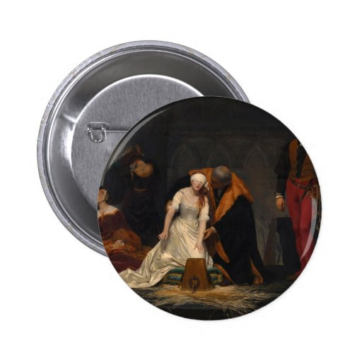 The Execution of Lady Jane Grey Pinback Button