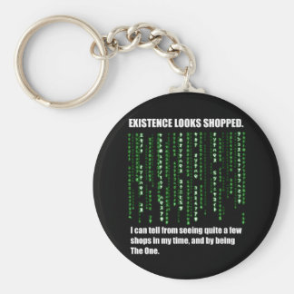 The Existence Looks Shopped Keychain