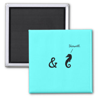 The Existential Seahorse_Showoff 2 Inch Square Magnet