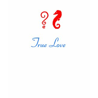 The Existential Seahorse_True Love shirt